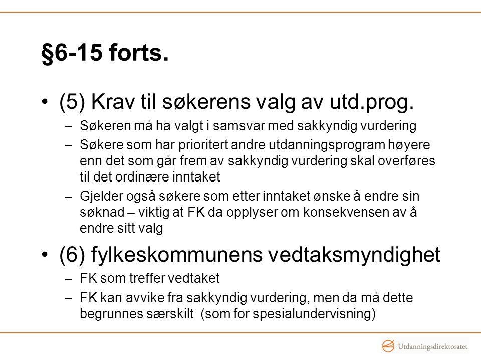 §6-15 forts. (5) Krav til søkerens valg av utd.prog.