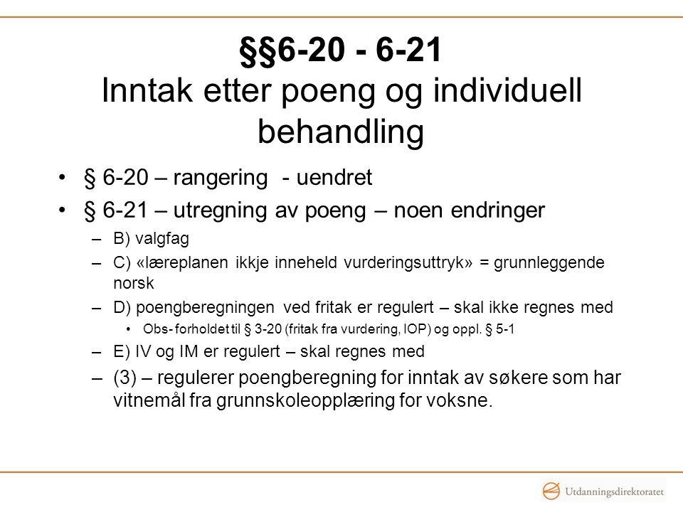 §§6-20 - 6-21 Inntak etter poeng og individuell behandling