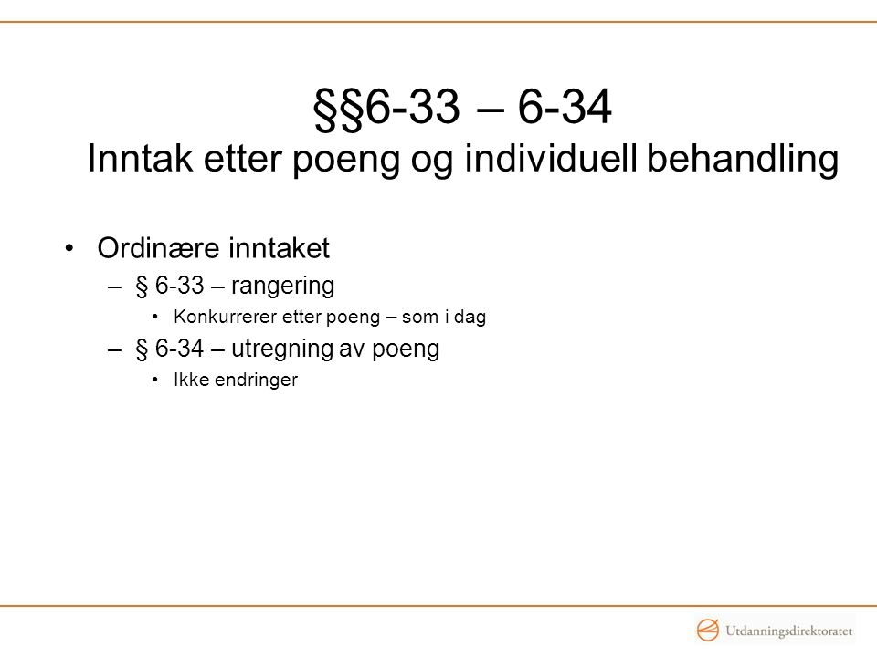 §§6-33 – 6-34 Inntak etter poeng og individuell behandling