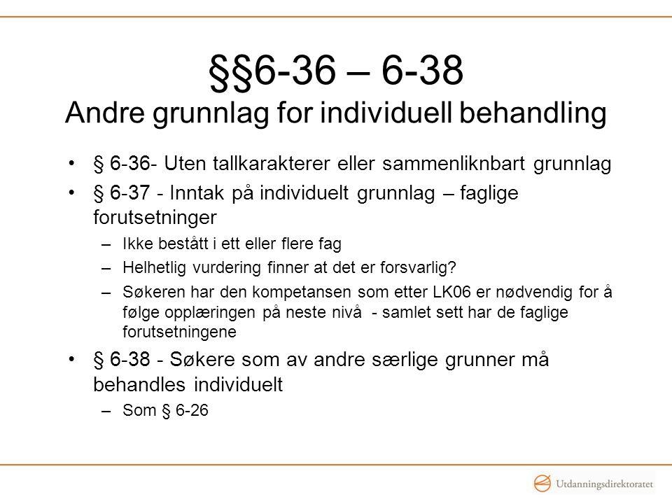 §§6-36 – 6-38 Andre grunnlag for individuell behandling