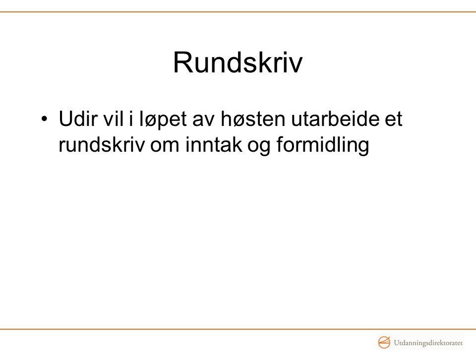 Rundskriv Udir vil i løpet av høsten utarbeide et rundskriv om inntak og formidling