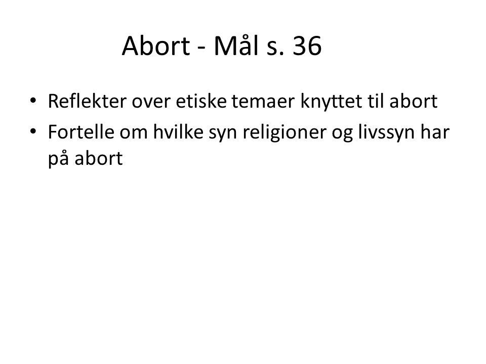Abort - Mål s. 36 Reflekter over etiske temaer knyttet til abort
