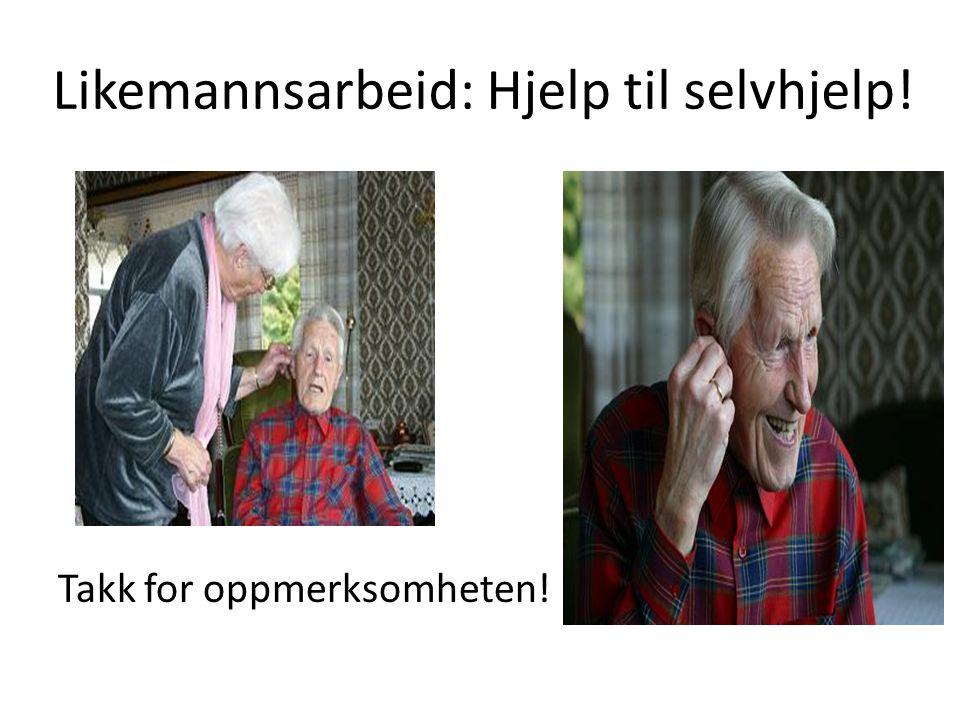 Likemannsarbeid: Hjelp til selvhjelp!