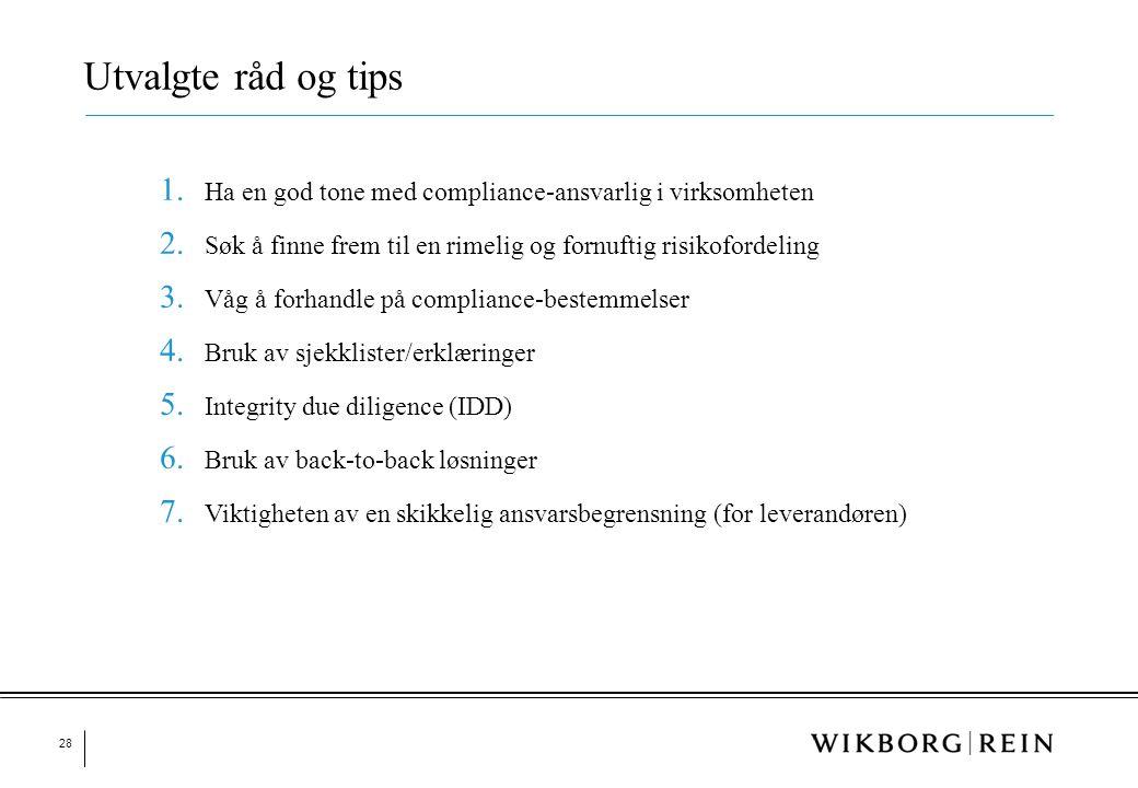 Utvalgte råd og tips Ha en god tone med compliance-ansvarlig i virksomheten. Søk å finne frem til en rimelig og fornuftig risikofordeling.