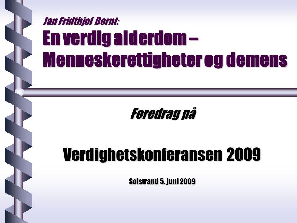 Foredrag på Verdighetskonferansen 2009 Solstrand 5. juni 2009