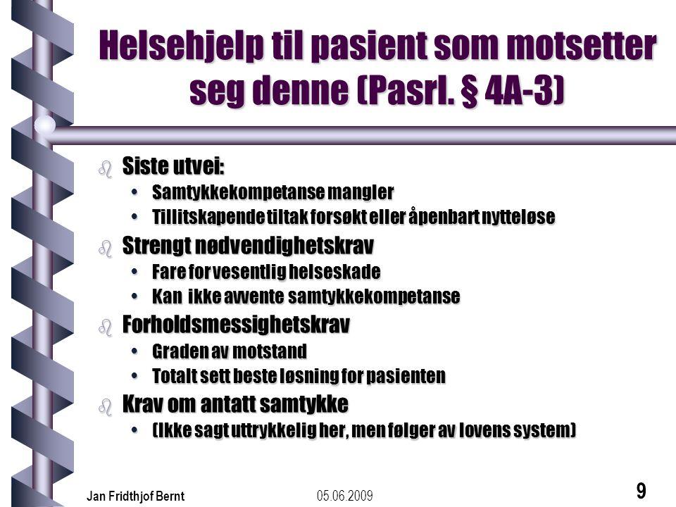 Helsehjelp til pasient som motsetter seg denne (Pasrl. § 4A-3)