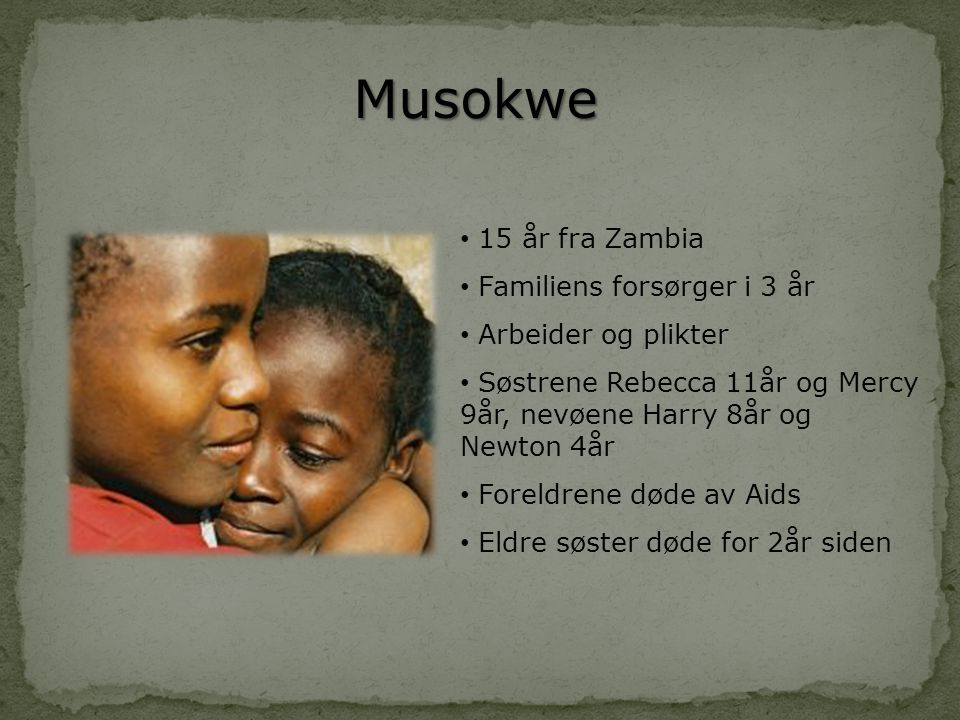 Musokwe 15 år fra Zambia Familiens forsørger i 3 år