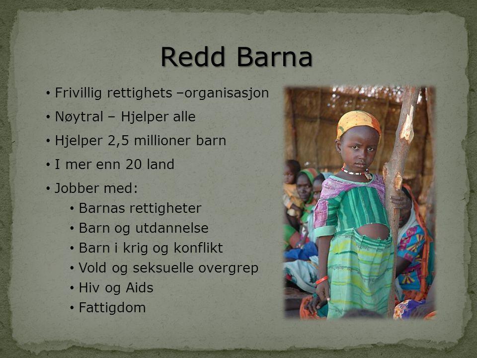 Redd Barna Frivillig rettighets –organisasjon Nøytral – Hjelper alle