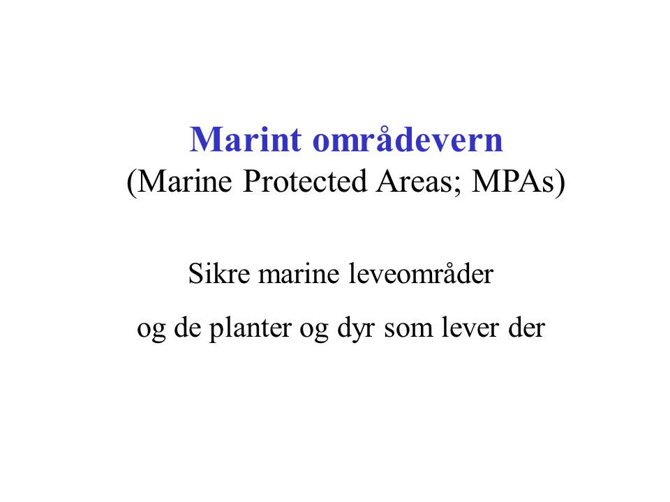 Marint områdevern (Marine Protected Areas; MPAs)