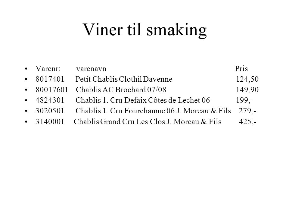 Viner til smaking Varenr: varenavn Pris