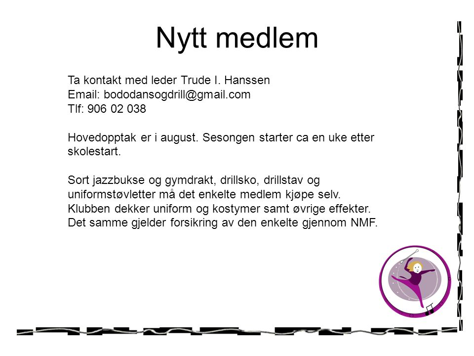 Nytt medlem Ta kontakt med leder Trude I. Hanssen