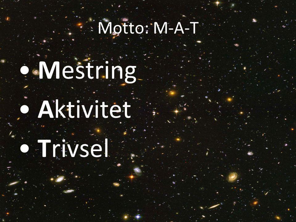 Motto: M-A-T Mestring Aktivitet Trivsel