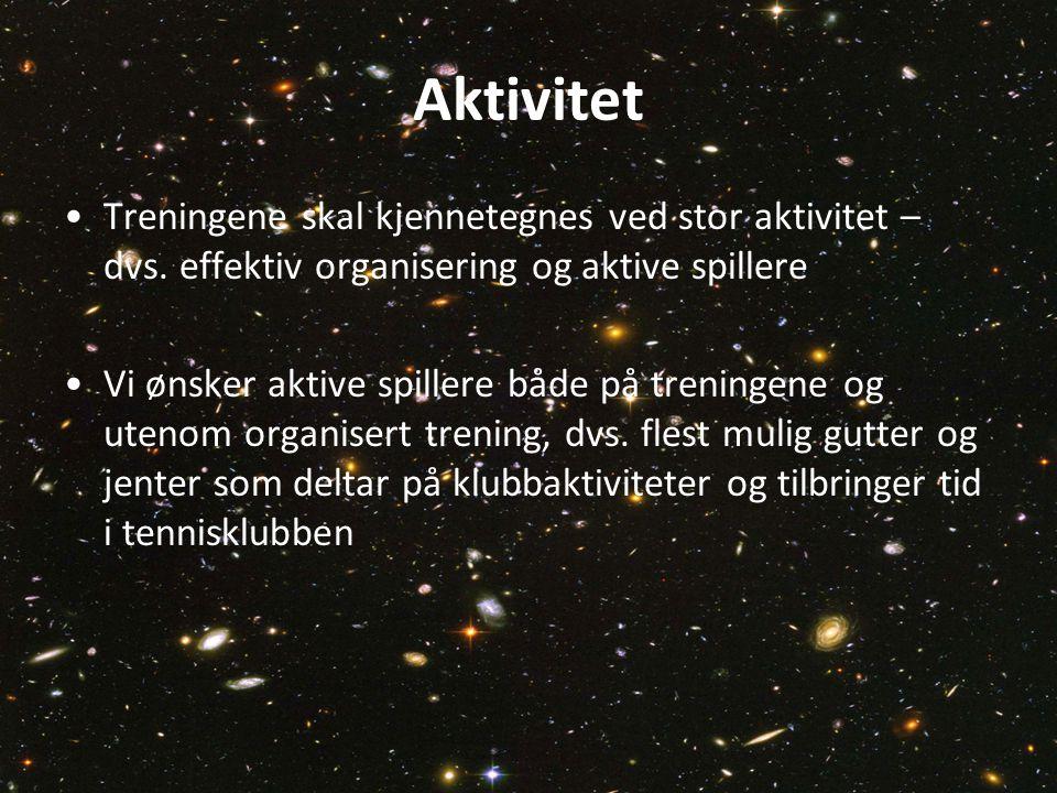 Aktivitet Treningene skal kjennetegnes ved stor aktivitet – dvs. effektiv organisering og aktive spillere.