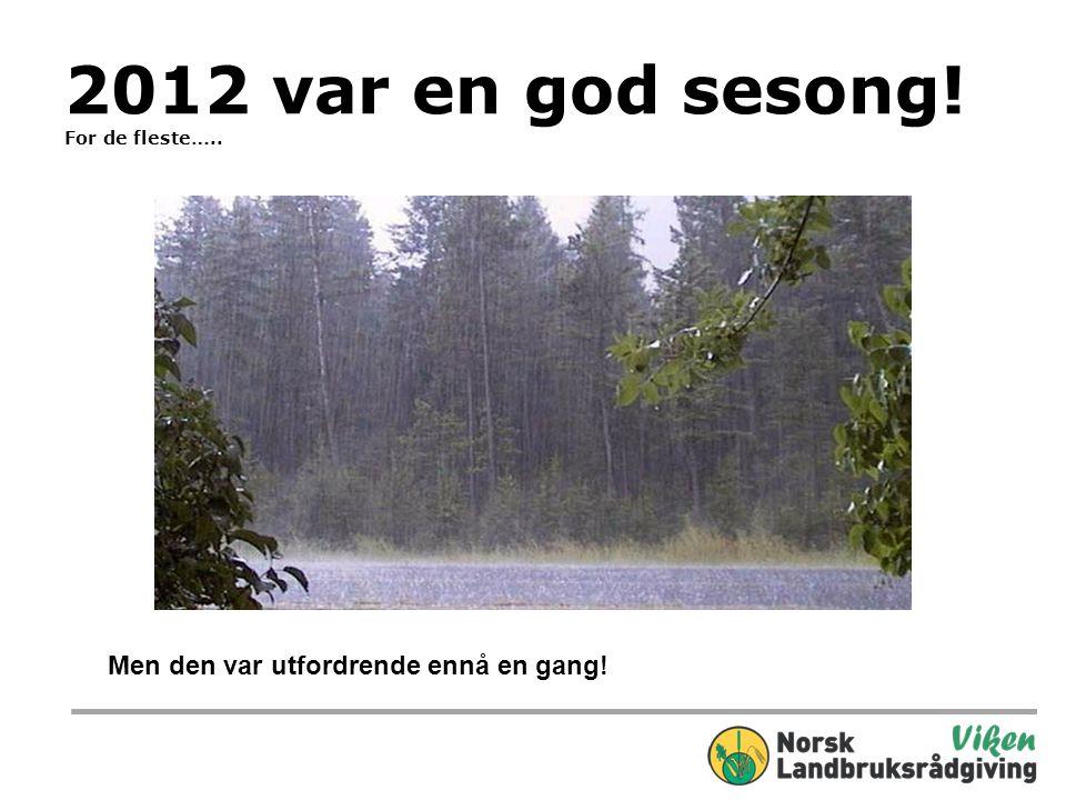2012 var en god sesong! For de fleste…..