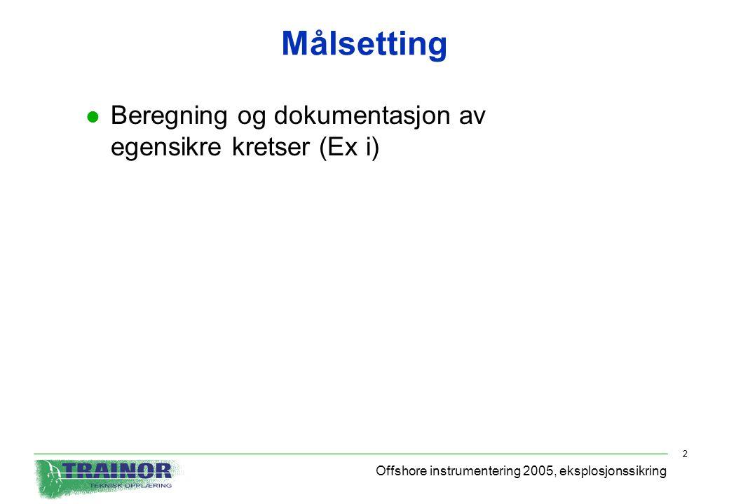 Målsetting Beregning og dokumentasjon av egensikre kretser (Ex i)