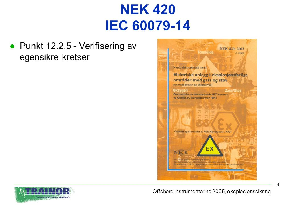 NEK 420 IEC 60079-14 Punkt 12.2.5 - Verifisering av egensikre kretser