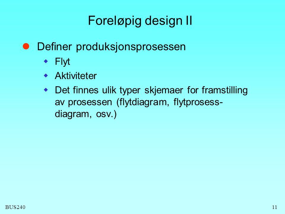Foreløpig design II Definer produksjonsprosessen Flyt Aktiviteter