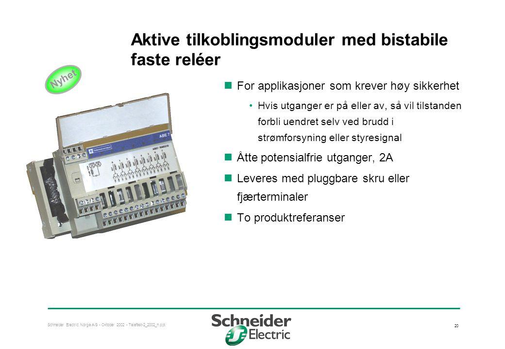 Aktive tilkoblingsmoduler med bistabile faste reléer