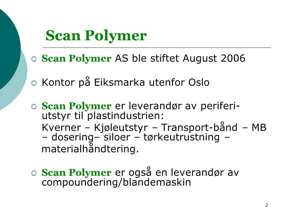 Scan Polymer Scan Polymer AS ble stiftet August 2006