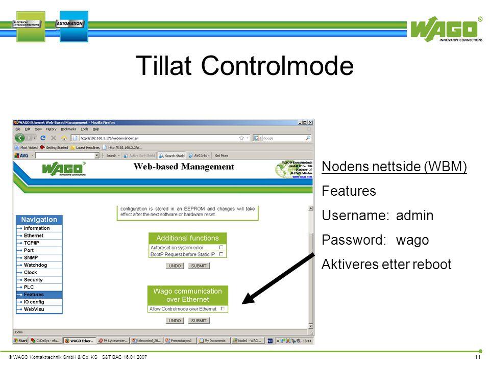 Tillat Controlmode Nodens nettside (WBM) Features Username: admin