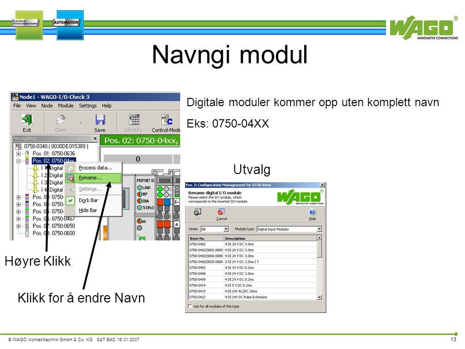 Navngi modul Utvalg Høyre Klikk Klikk for å endre Navn