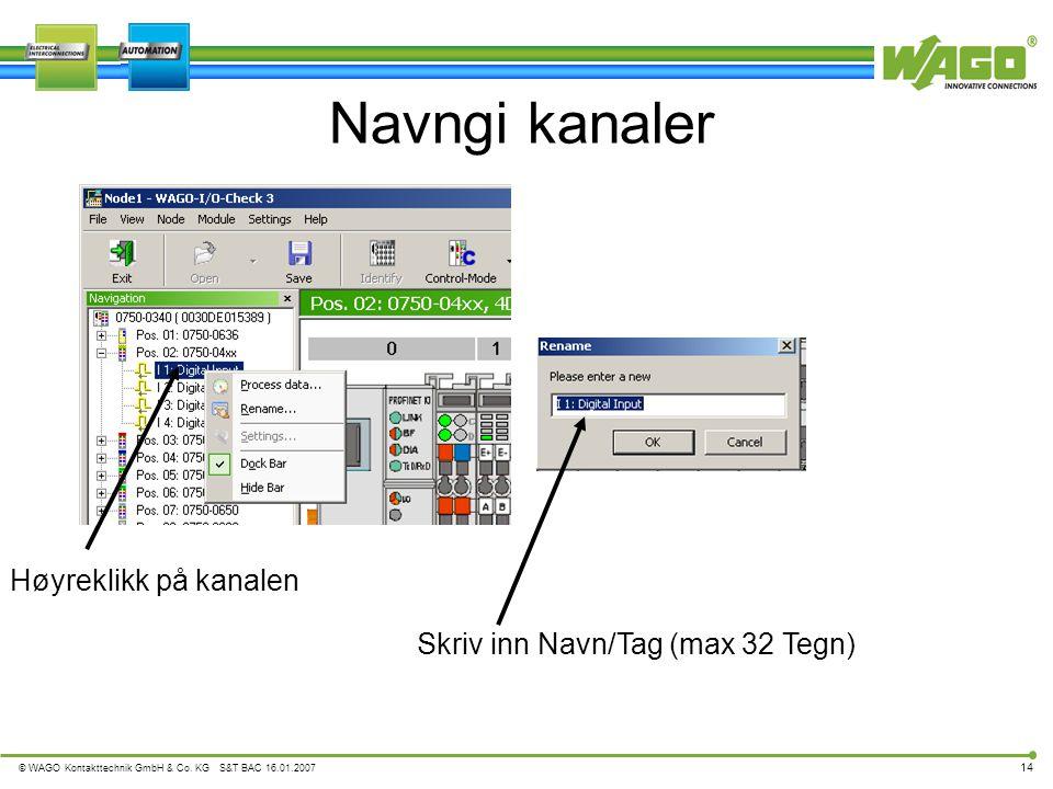 Navngi kanaler Høyreklikk på kanalen Skriv inn Navn/Tag (max 32 Tegn)