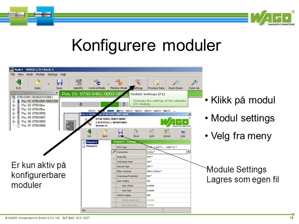 Konfigurere moduler Klikk på modul Modul settings Velg fra meny