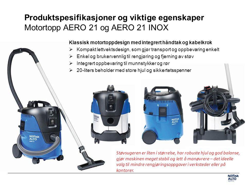 Produktspesifikasjoner og viktige egenskaper Motortopp AERO 21 og AERO 21 INOX