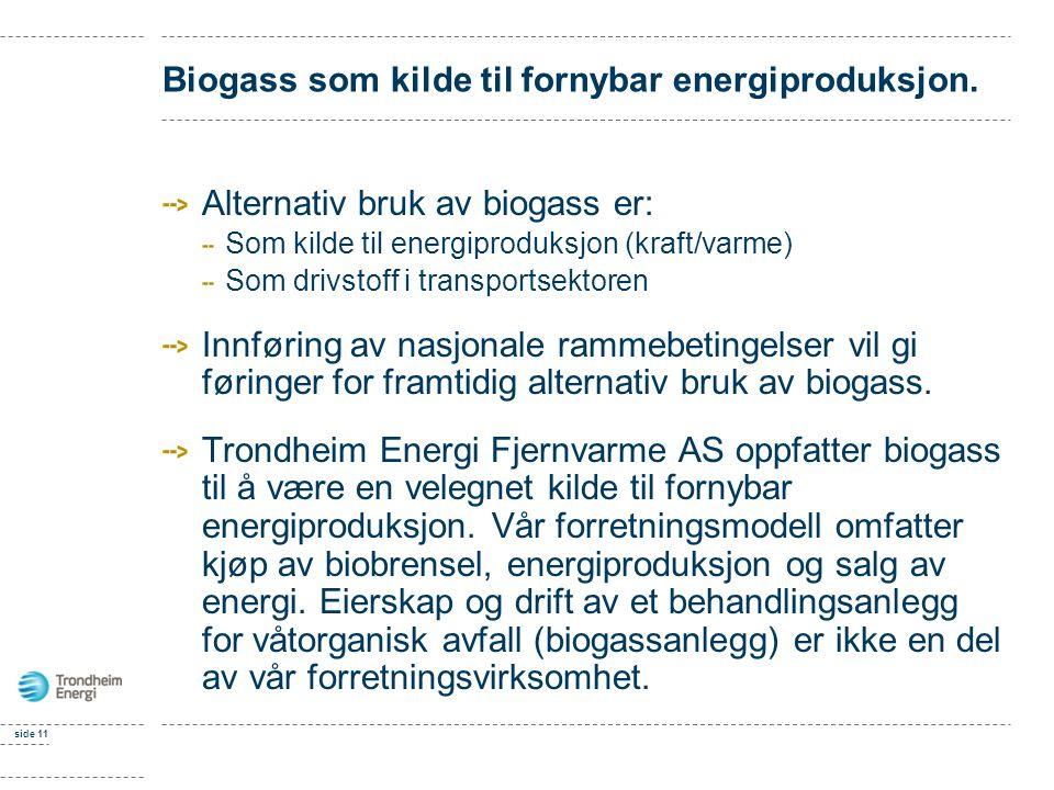 Biogass som kilde til fornybar energiproduksjon.