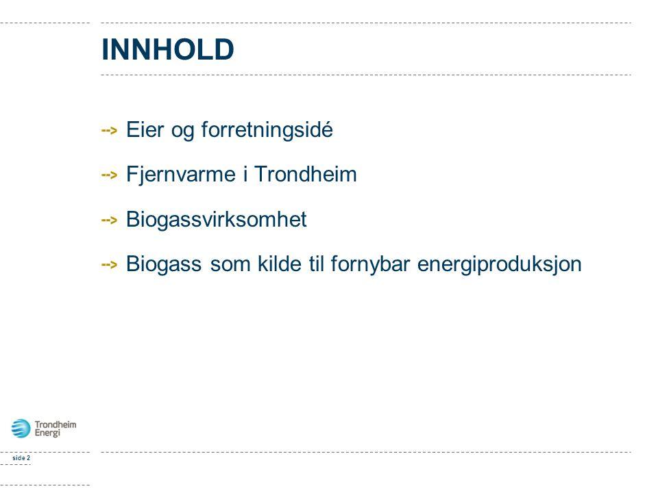 INNHOLD Eier og forretningsidé Fjernvarme i Trondheim