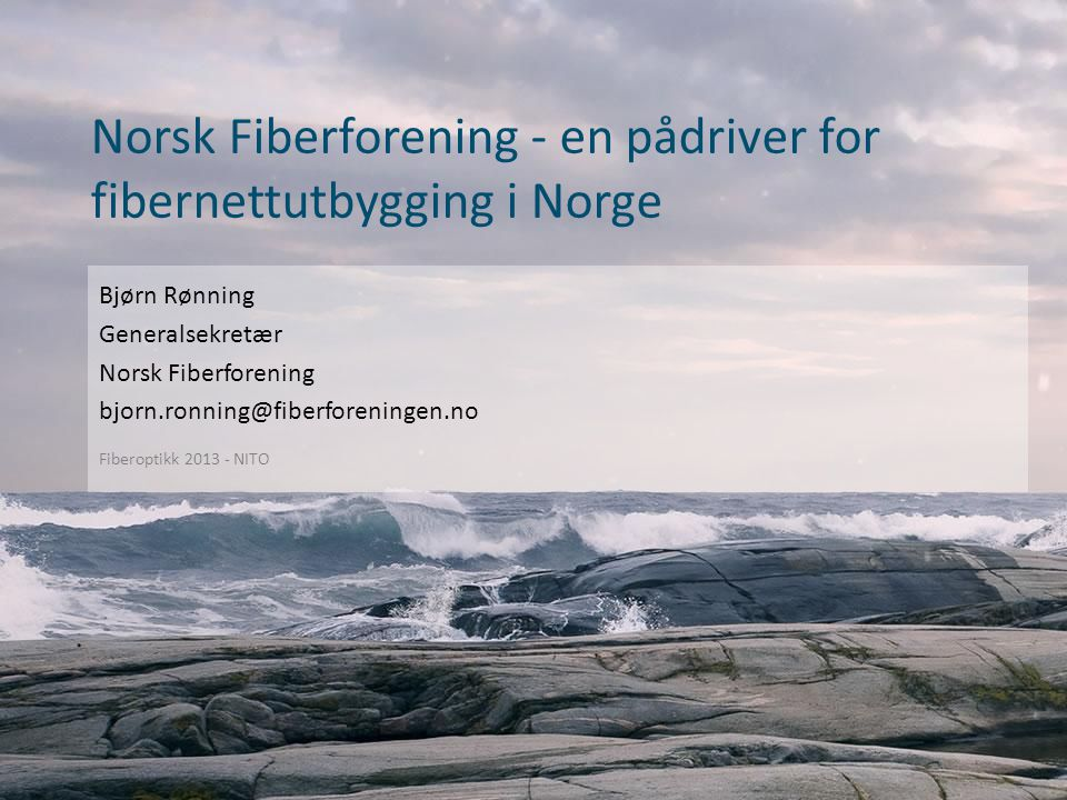 Norsk Fiberforening - en pådriver for fibernettutbygging i Norge