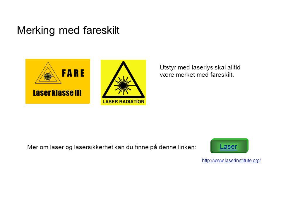 Merking med fareskilt F A R E Laser klasse III Laser
