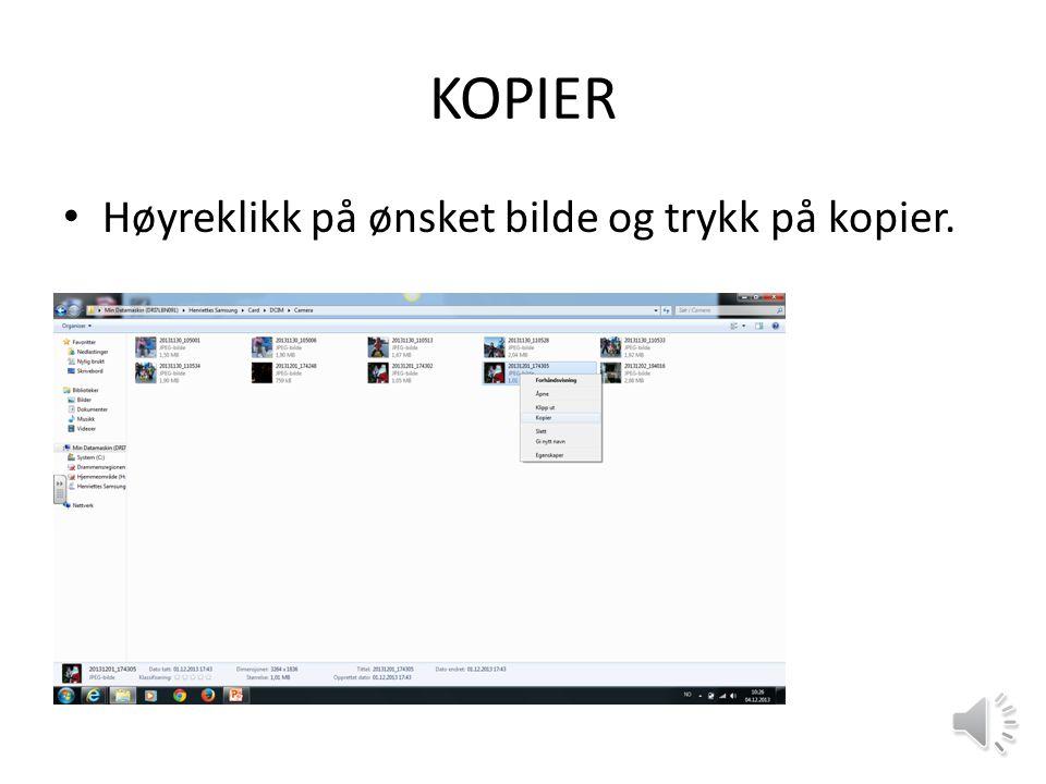 KOPIER Høyreklikk på ønsket bilde og trykk på kopier.