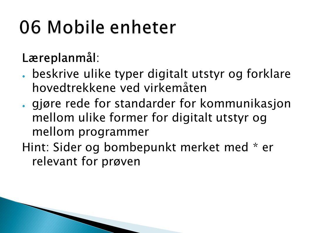 06 Mobile enheter Læreplanmål: