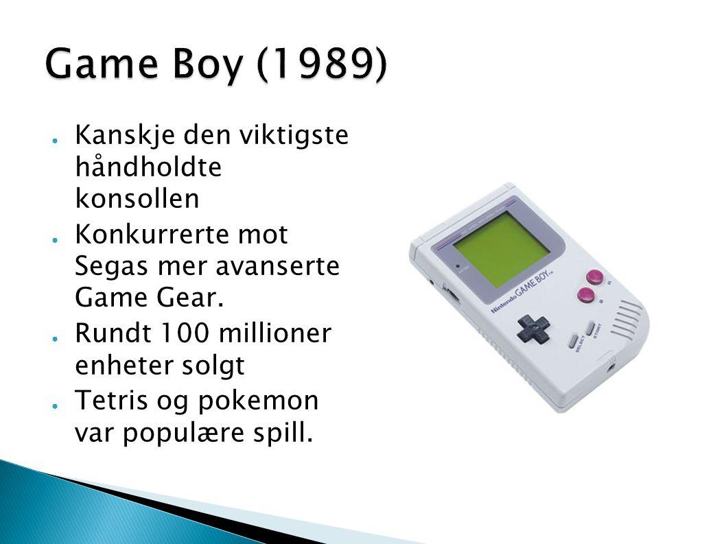 Game Boy (1989) Kanskje den viktigste håndholdte konsollen