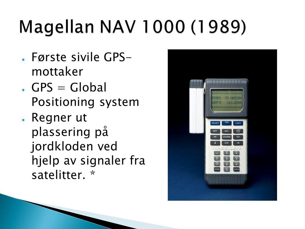 Magellan NAV 1000 (1989) Første sivile GPS- mottaker