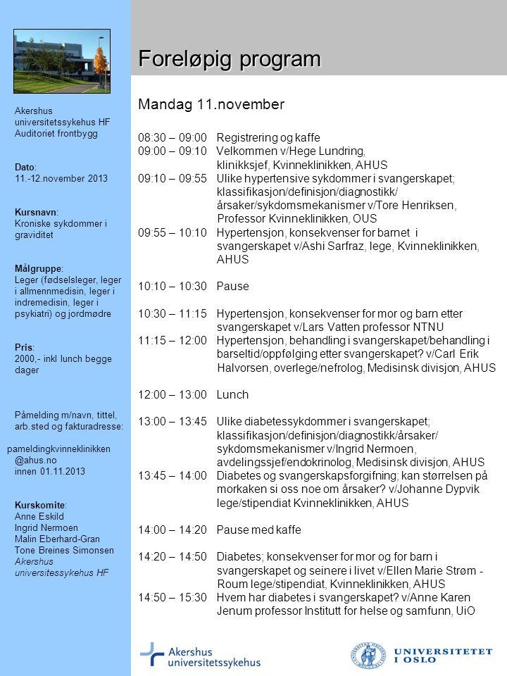 Foreløpig program Mandag 11.november