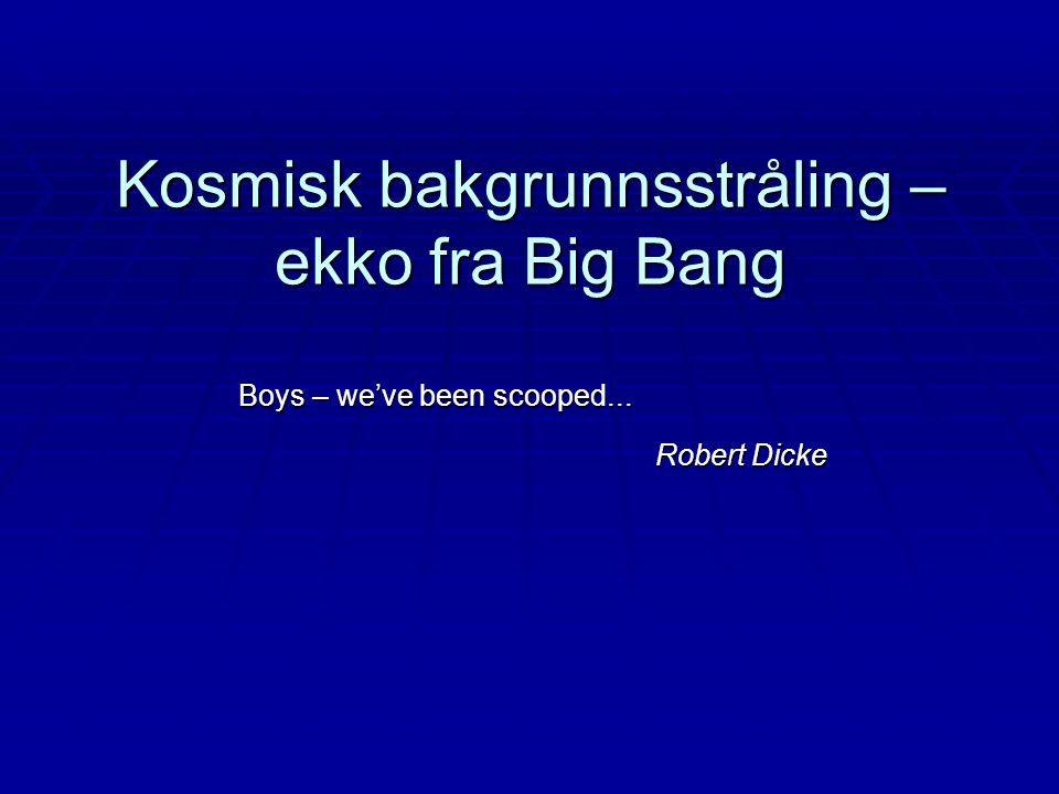 Kosmisk bakgrunnsstråling – ekko fra Big Bang