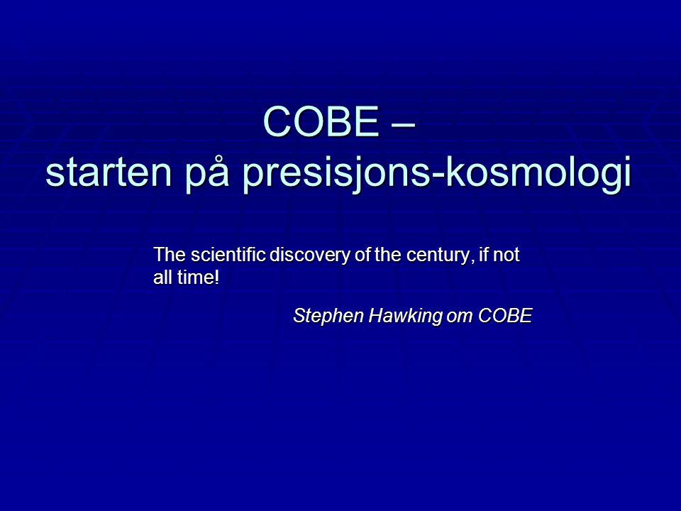 COBE – starten på presisjons-kosmologi
