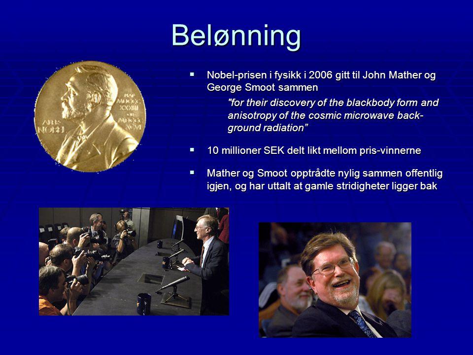 Belønning Nobel-prisen i fysikk i 2006 gitt til John Mather og George Smoot sammen.