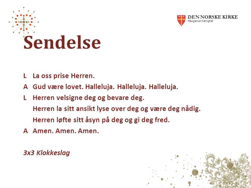 DEN NORSKE KIRKE Haugerud menighet. Sendelse.
