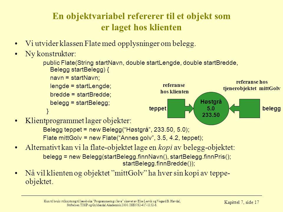 En objektvariabel refererer til et objekt som er laget hos klienten