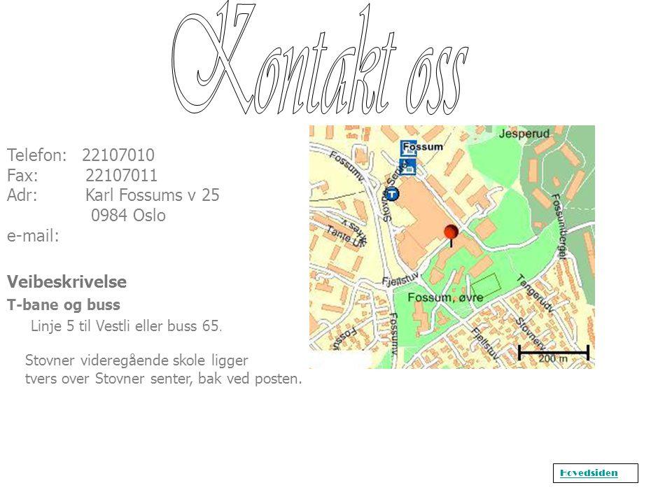 Kontakt oss Telefon: 22107010 Fax: 22107011 Adr: Karl Fossums v 25 0984 Oslo e-mail: