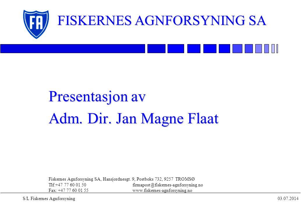 Presentasjon av Adm. Dir. Jan Magne Flaat