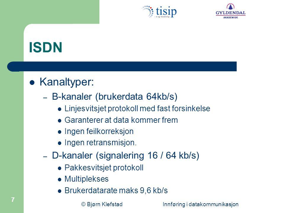 © Bjørn Klefstad Innføring i datakommunikasjon