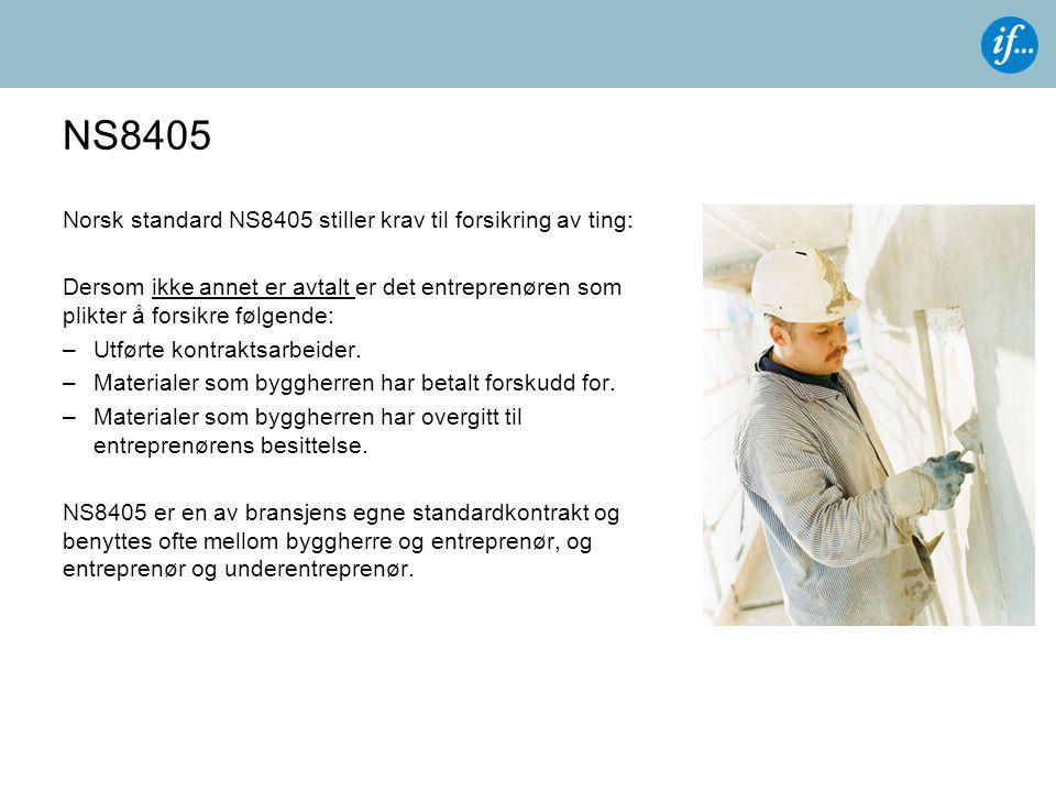 NS8405 Norsk standard NS8405 stiller krav til forsikring av ting:
