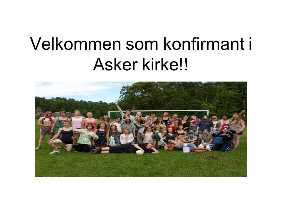 Velkommen som konfirmant i Asker kirke!!