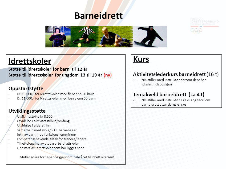 Barneidrett Idrettskoler Støtte til idrettskoler for barn til 12 år Støtte til idrettsskoler for ungdom 13 til 19 år (ny)