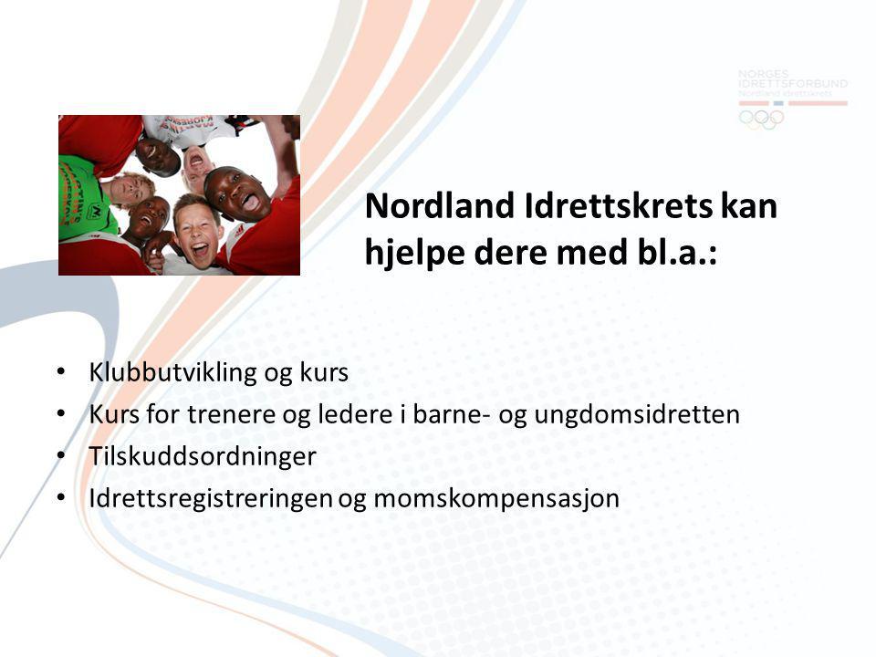 Nordland Idrettskrets kan hjelpe dere med bl.a.: