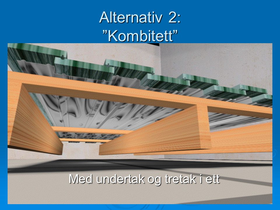 Alternativ 2: Kombitett